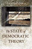 Ian Shapiro: The State of Democratic Theory