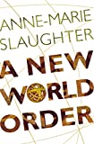 Anne-Marie Slaughter: A New World Order