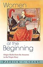 Women at the Beginning: Origin Myths from…