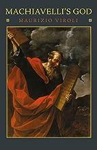 Machiavelli's God by Maurizio Viroli
