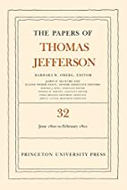 The Papers of Thomas Jefferson, Volume 32: 1…