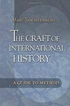 The Craft of International History: A Guide…