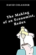 The Making of an Economist, Redux by David…