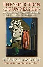 The Seduction of Unreason: The Intellectual…