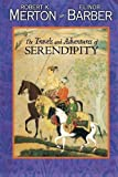 Barber, Elinor G.: The Travels and Adventures of Serendipity: A Study in Sociological Semantics and the Sociology of Science