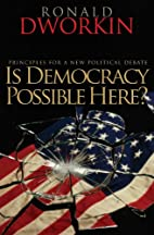 Is Democracy Possible Here?: Principles for…