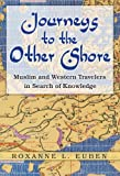 Euben, Roxanne L.: Journeys to the Other Shore: Muslim and Western Travelers in Search of Knowledge