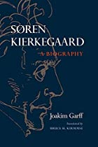 Søren Kierkegaard: A Biography by Joakim…
