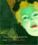 Thomson, Richard: Toulouse-lautrec and Montmartre
