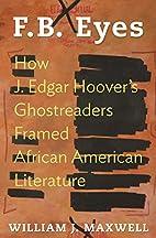 F.B. Eyes: How J. Edgar Hoover's…