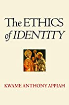 The Ethics of Identity by Kwame Anthony…