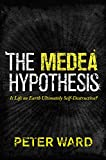Ward, Peter: The Medea Hypothesis: Is Life on Earth Ultimately Self-Destructive? (Science Essentials (Princeton Hardcover))
