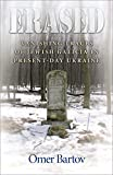 Bartov, Omer: Erased: Vanishing Traces of Jewish Galicia in Present-Day Ukraine