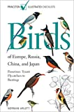 Arlott, Norman: Birds of Europe, Russia, China, and Japan: Passerines: Tyrant Flycatchers to Buntings (Princeton Illustrated Checklists)
