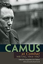 Camus at Combat: Writing 1944-1947 by…