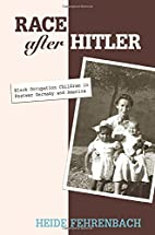Race after Hitler: Black Occupation Children…