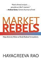 Market Rebels: How Activists Make or Break…