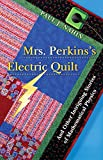 Nahin, Paul J.: Mrs. Perkins's Electric Quilt: And Other Intriguing Stories of Mathematical Physics