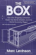The Box: How the Shipping Container Made the…