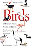 Arlott, Norman: Birds of Europe, Russia, China, and Japan: Non-Passerines: Loons to Woodpeckers (Princeton Illustrated Checklists)