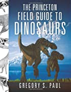 The Princeton Field Guide to Dinosaurs by…