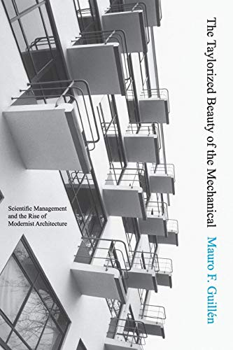 the-taylorized-beauty-of-the-mechanical-scientific-management-and-the-rise-of-modernist-architecture-princeton-studies-in-cultural-sociology