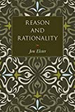 Elster, Jon: Reason and Rationality