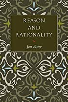 Reason and Rationality by Jon Elster