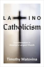 Latino Catholicism: Transformation in…