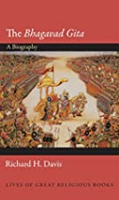 The Bhagavad Gita: A Biography (Lives of…