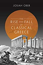 The Rise and Fall of Classical Greece (The…