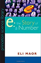 e: The Story of a Number (Princeton…