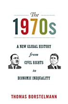 The 1970s: A New Global History from Civil…