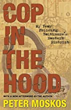 Cop in the Hood: My Year Policing…