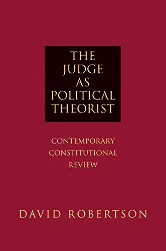 the-judge-as-political-theorist-contemporary-constitutional-review