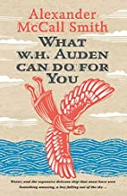 What W. H. Auden Can Do for You by Alexander…