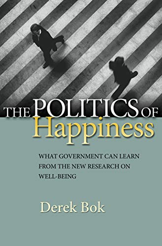 the-politics-of-happiness-what-government-can-learn-from-the-new-research-on-well-being