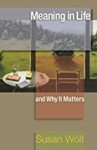Meaning in Life and Why It Matters:…