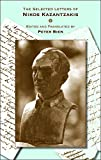 Kazantzakis, Nikos: The Selected Letters of Nikos Kazantzakis (Princeton Modern Greek Studies)