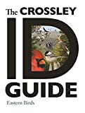Crossley, Richard: The Crossley ID Guide: Eastern Birds (The Crossley ID Guides)