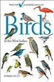 Arlott, Norman: Birds of the West Indies: (Princeton Illustrated Checklists)