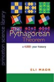 Maor, Eli: The Pythagorean Theorem: A 4,000-Year History (PSL Edition) (Princeton Science Library)