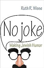 No Joke: Making Jewish Humor (Library of…