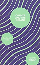 Climate and the Oceans (Princeton Primers in…