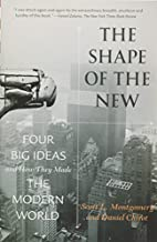 The Shape of the New: Four Big Ideas and How…