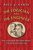 Nahin, Paul J.: The Logician and the Engineer: How George Boole and Claude Shannon Created the Information Age