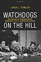 Watchdogs on the Hill: The Decline of…
