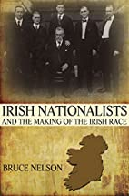 Irish Nationalists and the Making of the…