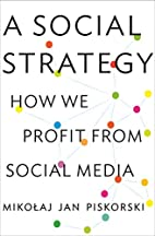 A Social Strategy: How We Profit from Social…