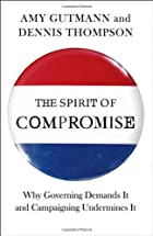 The Spirit of Compromise: Why Governing…